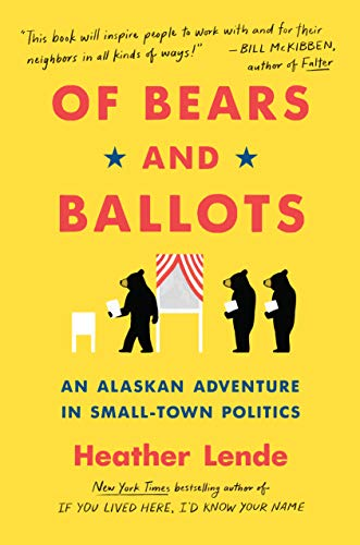 Image of Of Bears and Ballots: An Alaskan Adventure in Small-Town Politics