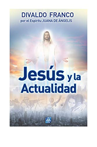 Jesús y la Actualidad (Spanish Edition)