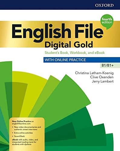 English file. Digital gold. B1-B1+. Student's book & workbook with key. Per il triennio delle Scuole superiori