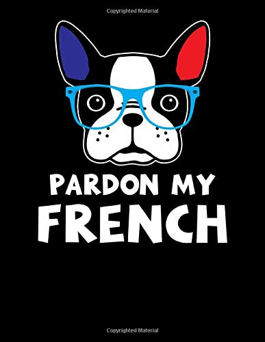 Pardon My French: Pardon My French Funny French Bulldog Owners Frenchie 2020-2024 Five Year Planner & Gratitude Journal - 5 Years Monthly Calendar & Thankfulness Reflection With Stoic Stoicism Quotes