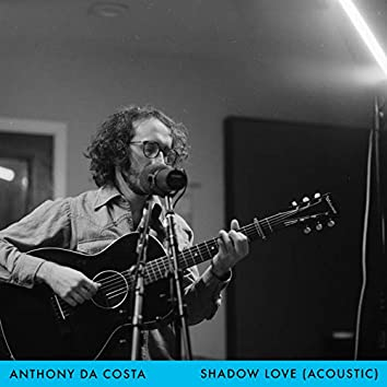 Shadow Love (Acoustic)
