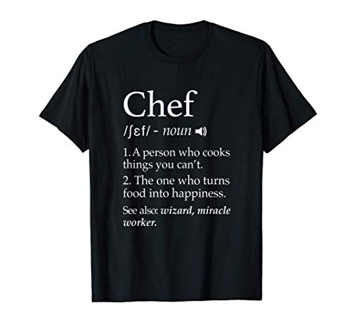 Chef Definition Funny Line Saying Cook Cooking Gifts Chefs T-Shirt