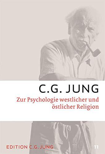 Zur Psychologie westlicher und östlicher Religion: Gesammelte Werke 11