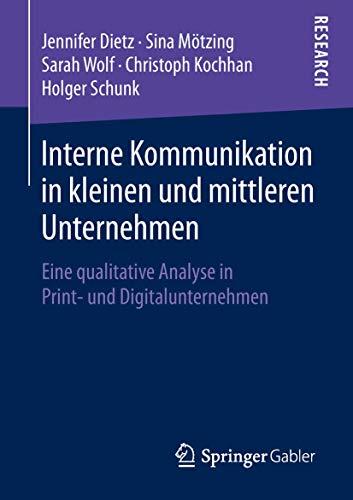 Interne Kommunikation in kleinen und mittleren Unternehmen: Eine qualitative Analyse in Print- und Digitalunternehmen