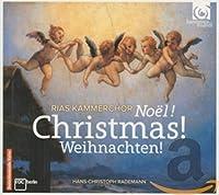クリスマス! / RIAS室内合唱団 (Christmas! Noel! Weihnachten! / RIAS Kammerchor , Hans-Christoph Rademann) [輸入盤]