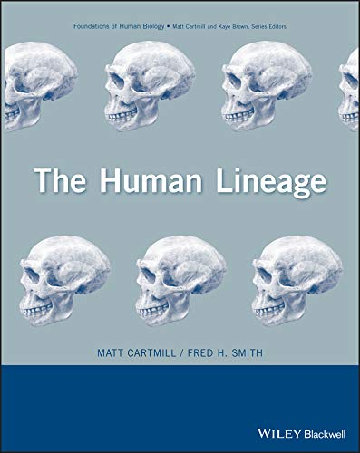 The Human Lineage (Foundation of Human Biology Book 2)