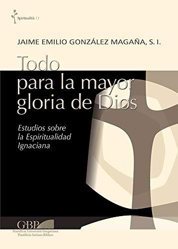 SPA-TODO PARA LA MAYOR GLORIA (Spiritualita, Band 11)