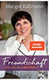Freundschaft, die uns im Leben trägt: Eine Geschenk-Idee für alle, die uns beistehen - Margot Käßmann