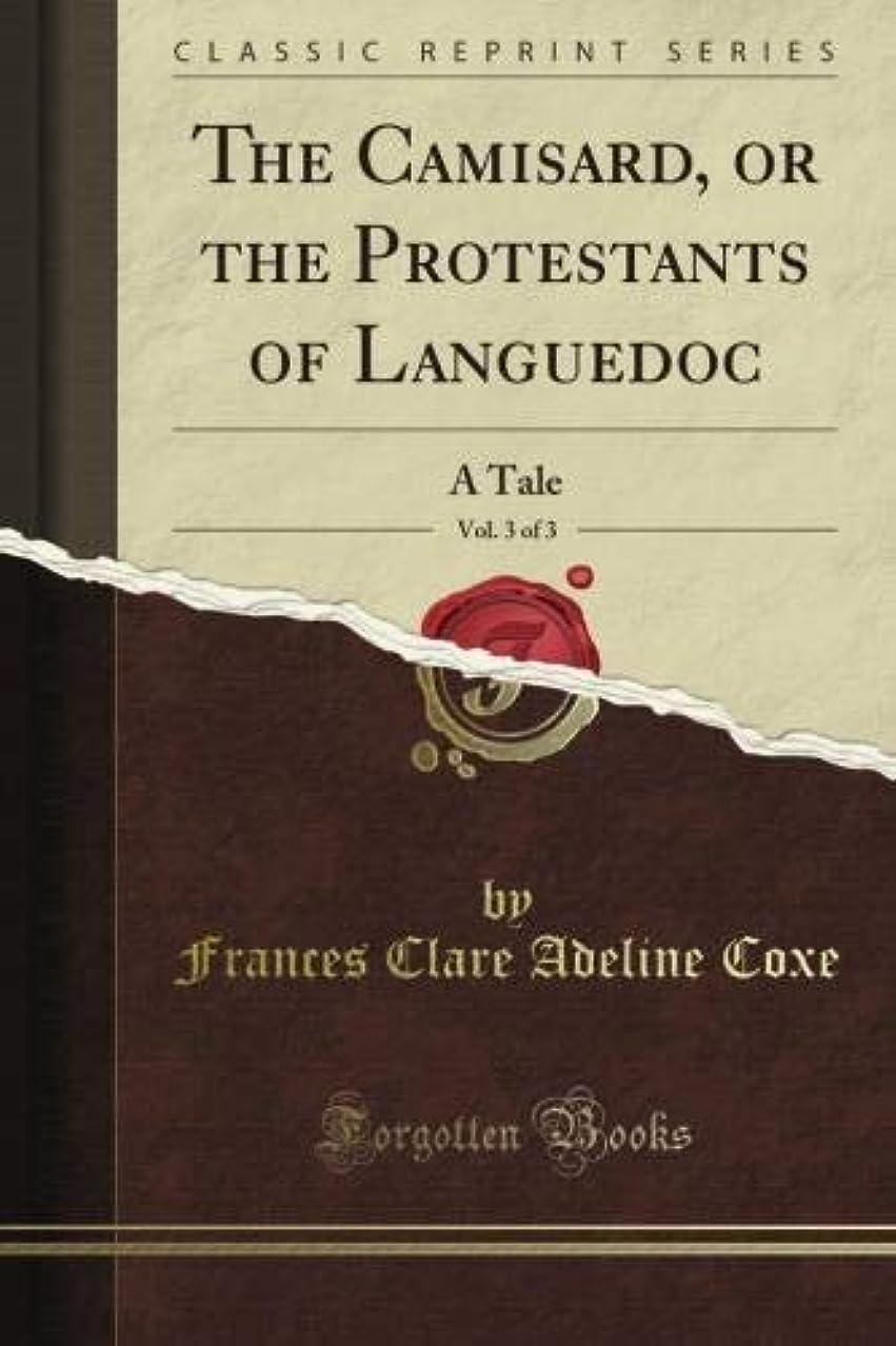船掃く著者The Camisard, or the Protestants of Languedoc: A Tale, Vol. 3 of 3 (Classic Reprint)