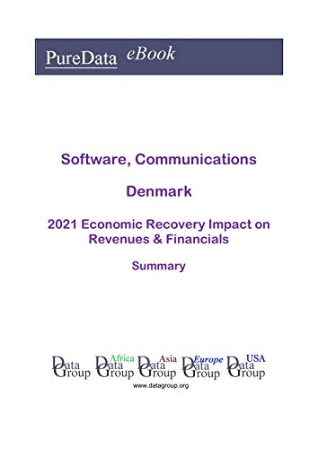 Software, Communications Denmark Summary: 2021 Economic Recovery Impact on Revenues &...
