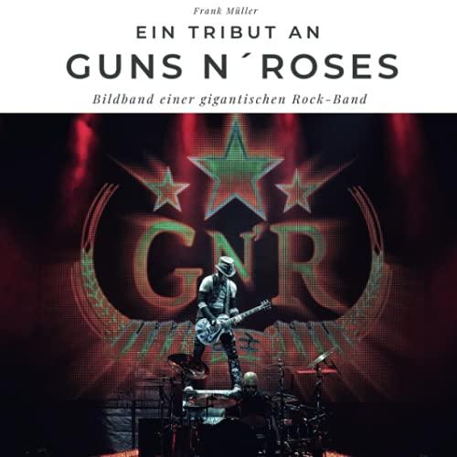 Ein Tribut an Guns n' Roses: Der Bildband