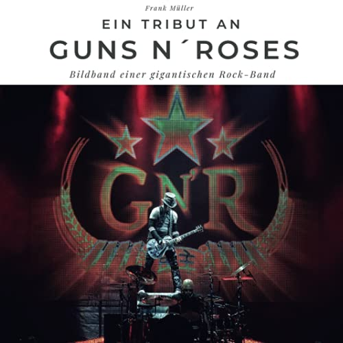 Ein Tribut an Guns n' Roses: Der Bildband (German Edition)