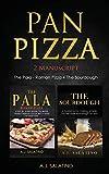 Pan Pizza: 2 Manuscript The Pala - Roman Pizza + The Sourdough