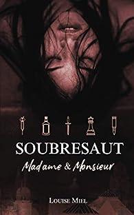SOUBRESAUT: Madame & Monsieur par Louise Miel