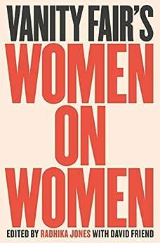 Vanity Fair's Women on Women by [Radhika Jones, David Friend]