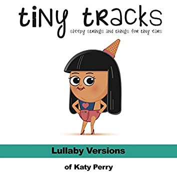 Lullaby Versions of Katy Perry