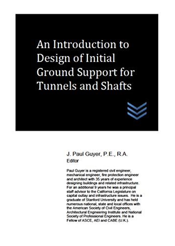 An Introduction to Design of Initial Ground Support for Tunnels and Shafts (Geotechnical Engineering)