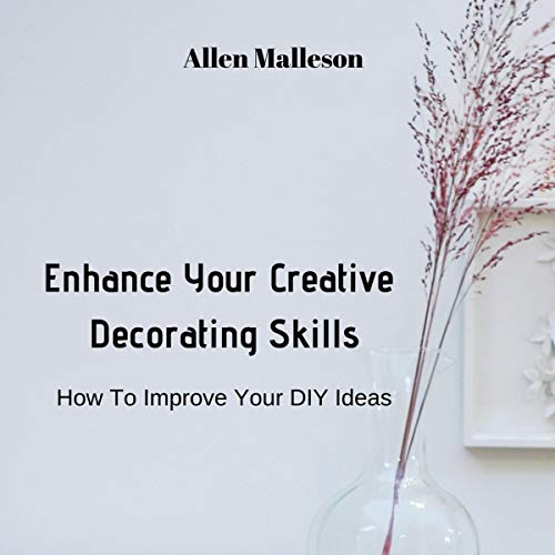 Enhance Your Creative Decorating Skills audiobook cover art