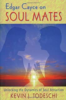 Edgar Cayce on Soul Mates: Unlocking the Dynamics of Soul Attraction