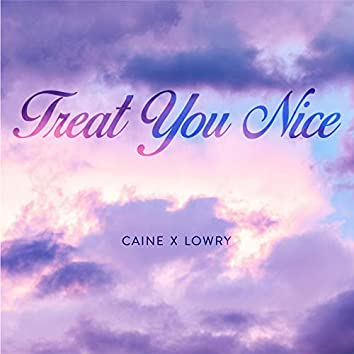 Treat You Nice