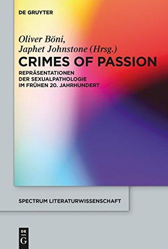 Crimes of Passion: Repräsentationen der Sexualpathologie im frühen 20. Jahrhundert (spectrum Literaturwissenschaft / spectrum Literature 50)