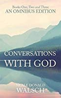 Conversations with God Omnibus: Books 1, 2 and 3