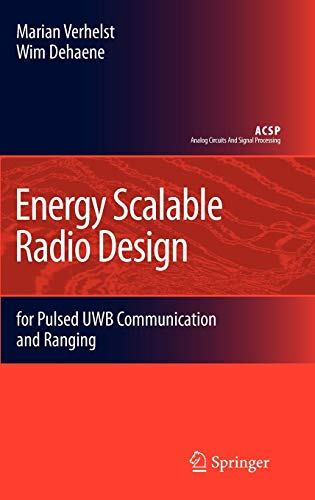 Energy Scalable Radio Design: For Pulsed Uwb Communication and Ranging