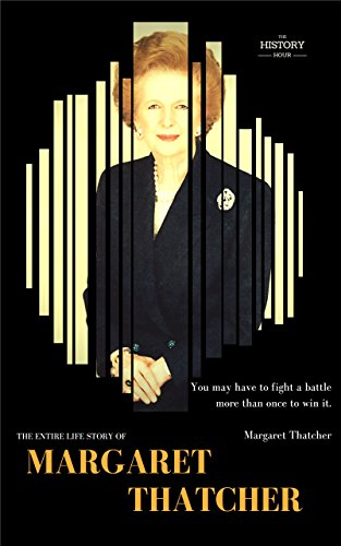 MARGARET THATCHER: The Iron Lady. The Entire Life Story. Biography, Facts & Quotes (Great Biographies Book 17) (English Edition)