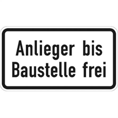 Verkehrszeichen VZ1028-32, Anlieger bis Baustelle frei, Alu, RA1, 23,1x42cm Verkehrsschild