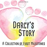Darcy's Story - A Collection of First Milestones: The personalised memory album to fill out, paste in and design yourself - Baby album for the first 5 years of life