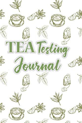 Tea Tasting Journal: Tea Sommelier Track and Rate Varieties and Flavors tea...