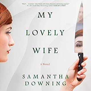 My Lovely Wife                   By:                                                                                                                                 Samantha Downing                               Narrated by:                                                                                                                                 David Pittu                      Length: 10 hrs and 13 mins     1,210 ratings     Overall 4.3