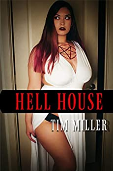 Hell House by [Tim Miller]