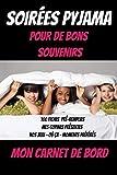 Mes soirées pyjama – carnet de suivi soirées pyjama – pyjama party - livre d'activités pour fille: Carnet de bord pour activités fille anniversaire - Format A5 100 pages