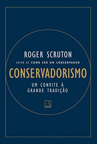 Conservadorismo: Um convite à grande tradição