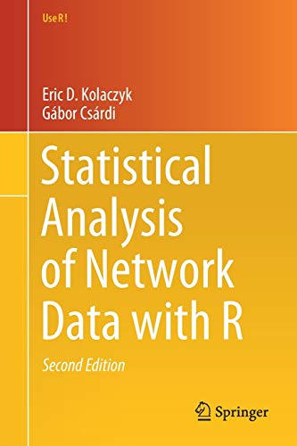 Compare Textbook Prices for Statistical Analysis of Network Data with R Use R 2nd ed. 2020 Edition ISBN 9783030441289 by Kolaczyk, Eric D.,Csárdi, Gábor