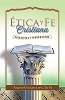 Ética Y Fe Cristiana: Principios Y Fundamentos