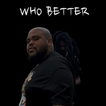 Who Better
