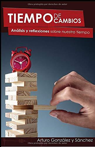 Tiempo de cambios: Análisis y reflexiones sobre nuestro tiempo