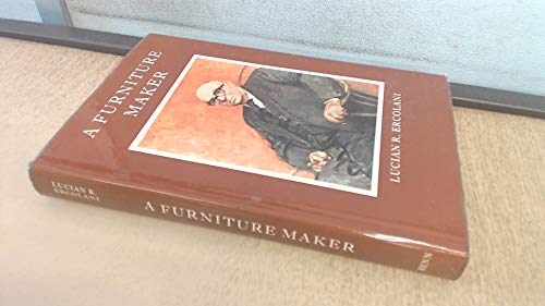 Furniture Maker: His Life, His Work and His Observations