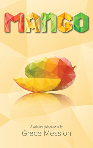 Mango: A collection of short stories (English Edition)