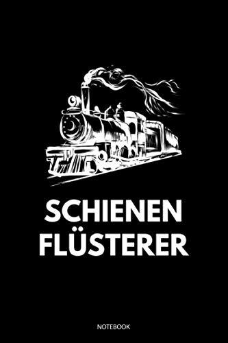Schienen Flüsterer: Liniertes Notizbuch A5 - Modelleisenbahn Notizheft I Lokomotive Eisenbahn Dampflok Geschenk