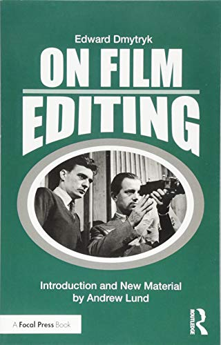 On Film Editing: An Introduction to the Art of Film Construction (Edward Dmytryk: On Filmmaking)