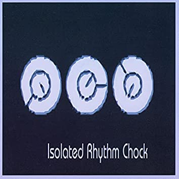 Isolated Rhythm Chock