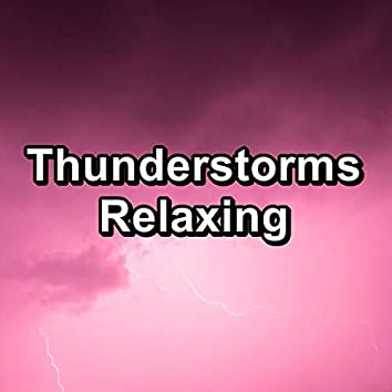 Thunderstorms Relaxing