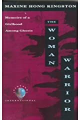 the woman warrior: memoirs of a girlhood among ghosts Paperback