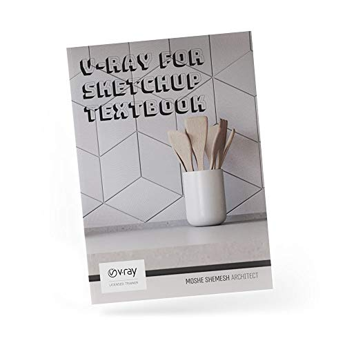 V-Ray for SketchUp for Architects and Designers eBook: Learn how to create stunning 3d artwork by gaining knowledge with the most powerful rendering engine out there. (English Edition)