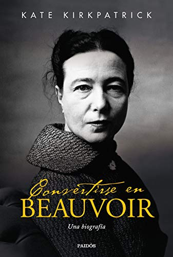 Convertirse en Beauvoir: Una biografía
