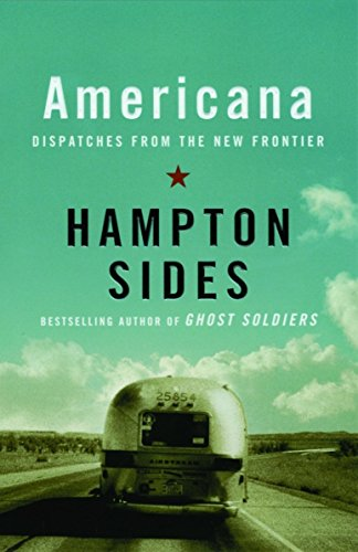 Compare Textbook Prices for Americana: Dispatches from the New Frontier First Edition Edition ISBN 9781400033553 by Sides, Hampton