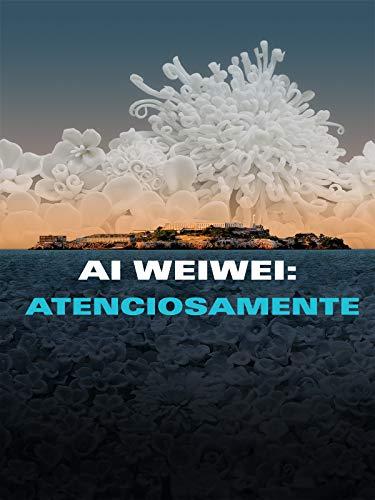 Ai Weiwei: Atenciosamente